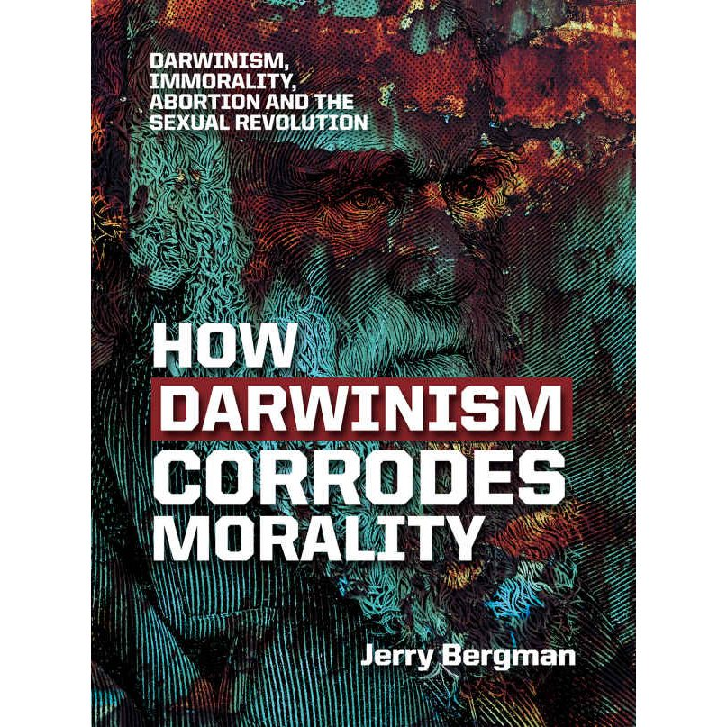 How Darwinism Corrodes Morality Book