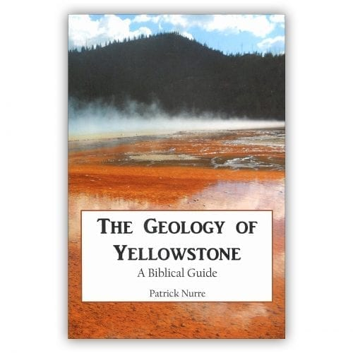 The Geology of Yellowstone - A Biblical Guide Book