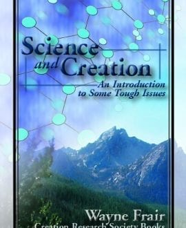 Science and Creation: An Introduction to Some Tough Issues