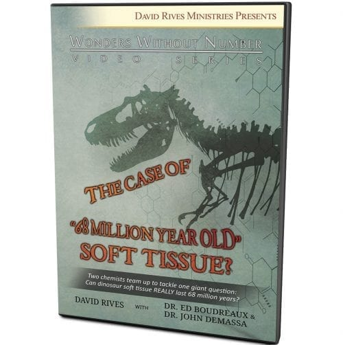 "The Case of ""68 Million Year Old"" Soft Tissue? DVD"