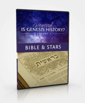 Beyond Is Genesis History? Vol 3: Bible and Stars DVD
