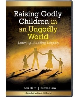 Raising Godly Children in an Ungodly World - Leaving A Lasting Legacy 5 DVD Series