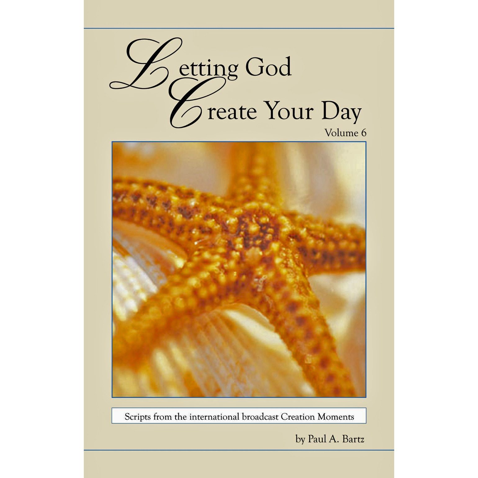 Letting God Create Your Day Book Volume 6