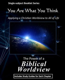 You Are What You Think Worldview Booklet - The Power of a Biblical Worldview | GTI