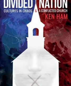 Divided Nation - Cultures in Chaos & a Conflicted Church | Ken Ham