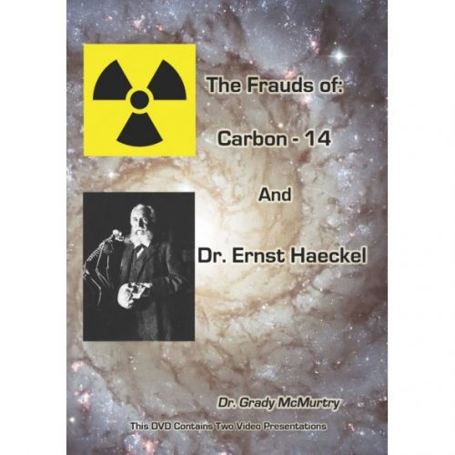 The Frauds of: Carbon-14 and Dr. Ernst Haeckel - DVD | CWV